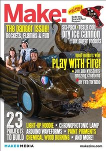 Make: Technology on Your Time Volume 35: Playing with Fire: The Danger Issue [Paperback]-cover
