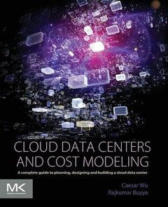 Cloud Data Centers and Cost Modeling: A Complete Guide To Planning, Designing and Building a Cloud Data Center (Paperback)-cover