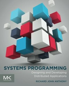 Systems Programming: Designing and Developing Distributed Applications (Paperback)-cover