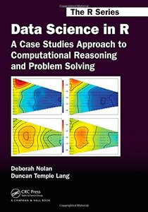 Data Science in R: A Case Studies Approach to Computational Reasoning and Problem Solving (Paperback)-cover