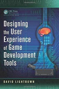 Designing the User Experience of Game Development Tools (Paperback)
