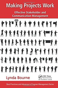 Making Projects Work: Effective Stakeholder and Communication Management (Hardcover)-cover