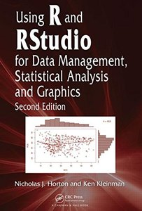Using R and RStudio for Data Management, Statistical Analysis and Graphics, 2/e (Hardcover)-cover