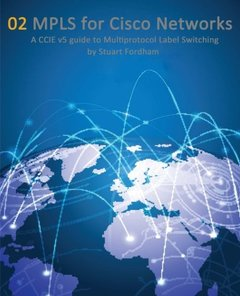 MPLS for Cisco Networks: A CCIE v5 guide to Multiprotocol Label Switching (Cisco CCIE Routing and Switching v5.0) (Volume 2) (Paperback)-cover