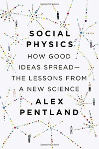 Social Physics: How Good Ideas Spread-The Lessons from a New Science (Hardcover)-cover