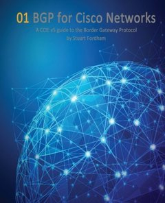 BGP for Cisco Networks: A CCIE v5 guide to the Border Gateway Protocol (Cisco CCIE Routing and Switching v5.0) (Volume 1) (Paperback)