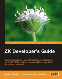 ZK Developer's Guide: Developing responsive user interfaces for web applications using Ajax, XUL, and the open source ZK rich web client development framework (Paperback)-cover