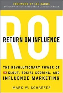 Return On Influence: The Revolutionary Power of Klout, Social Scoring, and Influence Marketing (Hardcover)-cover