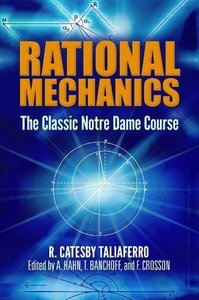 Rational Mechanics : The Classic Notre Dame Course (Paperback)-cover