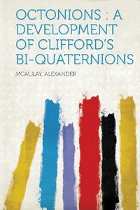 Octonions: A Development of Clifford's Bi-Quaternions (Paperback)-cover