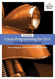 Cocoa Programming for OS X: The Big Nerd Ranch Guide ( Big Nerd Ranch Guides ) (5TH ed.)-cover