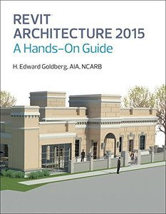 Revit Architecture 2015: A Hands-On Guide Paperback-cover