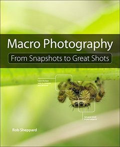 Macro Photography: From Snapshots to Great Shots Paperback-cover