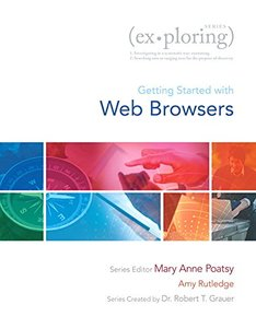 Exploring Getting Started with Web Browsers (Exploring for Office 2013) Paperback