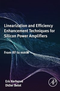 Linearization and Efficiency Enhancement Techniques for Silicon Power Amplifiers: From RF to mmW Paperback