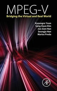 MPEG-V: Bridging the Virtual and Real World Hardcover