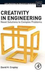 Creativity in Engineering: Novel Solutions to Complex Problems (Explorations in Creativity Research)-cover