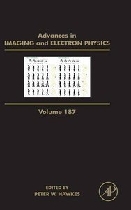 Advances in Imaging and Electron Physics, Volume 187 Hardcover