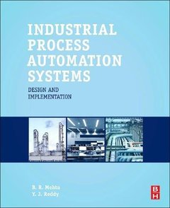 Industrial Process Automation Systems: Design and Implementation Hardcove