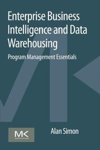 Enterprise Business Intelligence and Data Warehousing: Program Management Essentials Paperback-cover