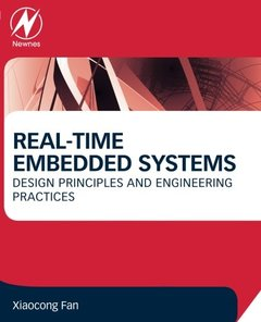 Real-Time Embedded Systems: Design Principles and Engineering Practices (Paperback)-cover