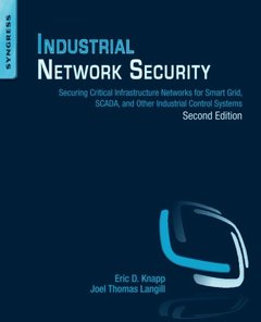 Industrial Network Security, Second Edition: Securing Critical Infrastructure Networks for Smart Grid, SCADA, and Other Industrial Control Systems Paperback-cover