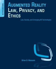 Augmented Reality Law, Privacy, and Ethics: Law, Society, and Emerging AR Technologies Paperback-cover