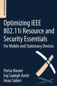 Optimizing IEEE 802.11i Resource and Security Essentials: For Mobile and Stationary Devices Paperback-cover