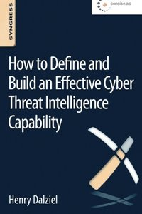 How to Define and Build an Effective Cyber Threat Intelligence Capability Paperback-cover