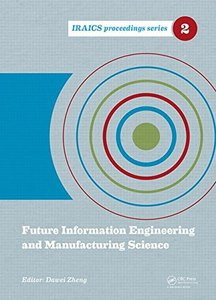 Future Information Engineering and Manufacturing Science (IRAICS Proceedings) Hardcover-cover