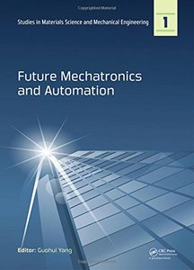 Future Mechatronics and Automation (Studies in Materials Science and Mechanical Engineering) Hardcover-cover