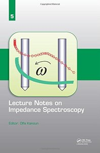 Lecture Notes on Impedance Spectroscopy: Volume 5 Hardcove-cover