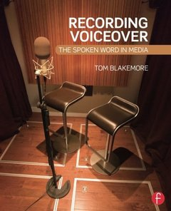 Recording Voiceover: The Spoken Word in Media Paperback