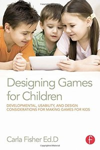 Designing Games for Children: Developmental, Usability, and Design Considerations for Making Games for Kids (Paperback)-cover