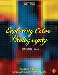 Exploring Color Photography Sixth Edition: From Film to Pixels Paperback-cover