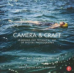 Camera & Craft: Learning the Technical Art of Digital Photography: (The Digital Imaging Masters Series) Paperback-cover