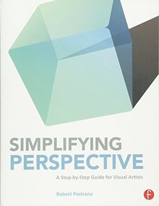 Simplifying Perspective: A Step-by-Step Guide for Visual Artists (Paperback)