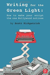 Writing for the Green Light: How to Make Your Script the One Hollywood Notices Paperback-cover