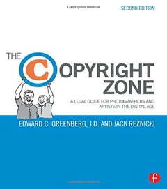 The Copyright Zone: A Legal Guide For Photographers and Artists In The Digital Age 2/e