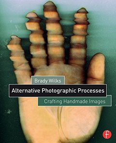 Alternative Photographic Processes: Crafting Handmade Images (Paperback)-cover