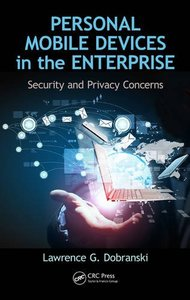 Personal Mobile Devices in the Enterprise: Security and Privacy Concerns (Hardcover)-cover