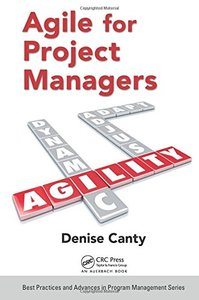 Agile for Project Managers (Best Practices and Advances in Program Management Series) Hardcover-cover