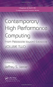 Contemporary High Performance Computing: From Petascale toward Exascale, Volume Two (Chapman & Hall/CRC Computational Science) Hardcover-cover