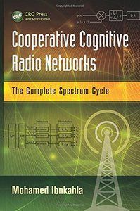 Cooperative Cognitive Radio Networks: The Complete Spectrum Cycle Hardcove-cover