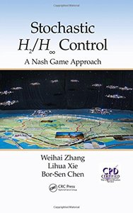 Stochastic H2/H Control: A Nash Game Approach Hardcover-cover