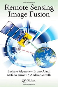Remote Sensing Image Fusion (Signal and Image Processing of Earth Observations) Hardcover-cover
