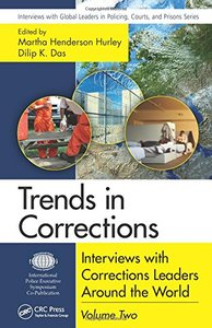 Trends in Corrections: Interviews with Corrections Leaders Around the World, Volume Two (Interviews with Global Leaders in Policing, Courts, and Prisons) Hardcover-cover