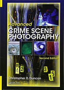 Advanced Crime Scene Photography, Second Edition-cover