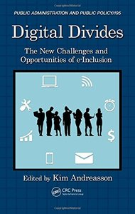 Digital Divides: The New Challenges and Opportunities of e-Inclusion (Public Administration and Public Policy) Hardcover-cover