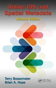 Online GIS and Spatial Metadata, Second Edition Hardcover